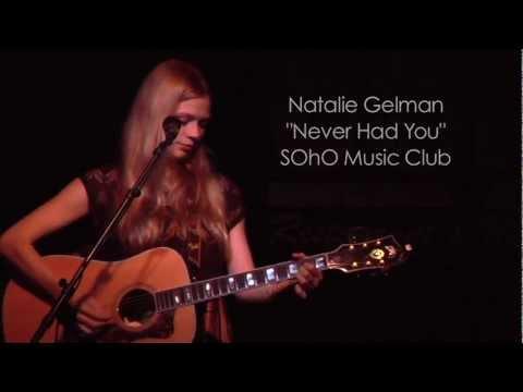 "Natalie Gelman, ""Never Had You"" Live at SOhO Music Club"