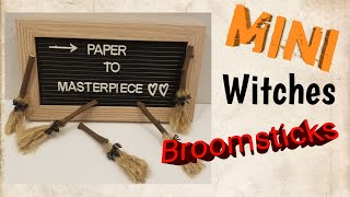 DIY - How to make - Mini Witch Broomsticks - Halloween - Embellishments - Paper to Masterpiece