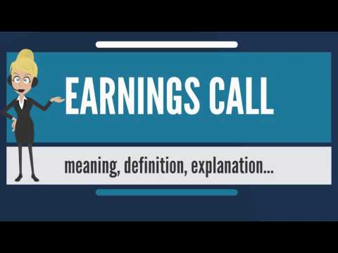 What is EARNINGS CALL? What does EARNINGS CALL mean? EARNINGS CALL meaning, definition & explanation