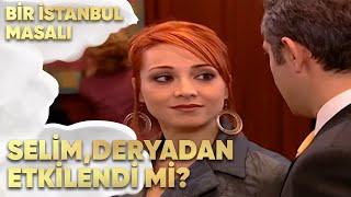 Selim, Derya'dan Etkilendi mi? - Bir İstanbul Masalı 56. Bölüm