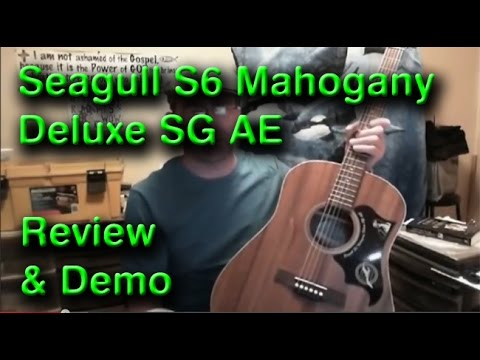 Seagull S6 Mahogany Deluxe acoustic guitar review demo