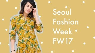 Seoul Fashion Week 2017 + Korean Streetstyle [서울 패션 위크]