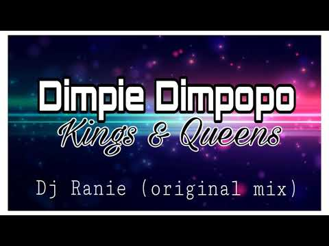 Dimpie Dimpopo - Kings & Queens(Dj Ranie Original mix)
