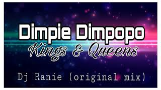 Dimpie Dimpopo - Kings \u0026 Queens(Dj Ranie Original mix)