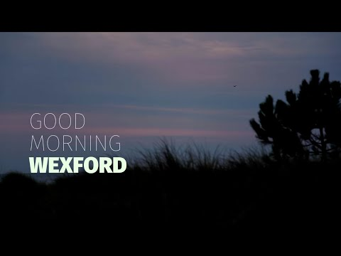 Good Morning Wexford