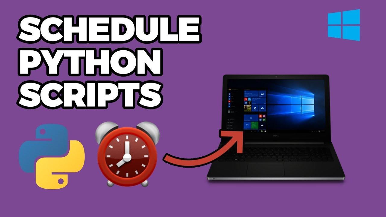Schedule Python Scripts in With Windows Task Scheduler (2018)