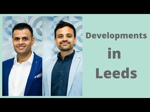 Developments happening in Leeds UK