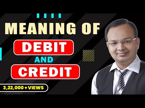 #1 | Meaning of Debit and Credit - By Chandan Poddar