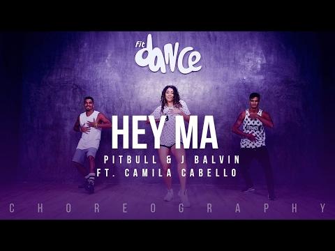 Hey Ma - Pitbull & J Balvin ft Camila Cabello (Choreography) FitDance Life