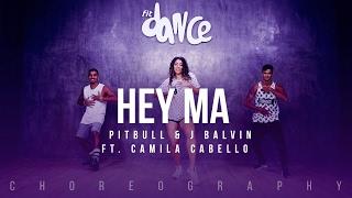 Скачать Hey Ma Pitbull J Balvin Ft Camila Cabello Choreography FitDance Life