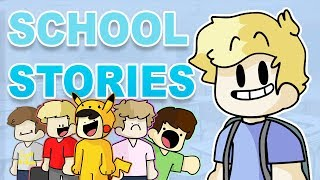 School Stories! (ft. My Friends)
