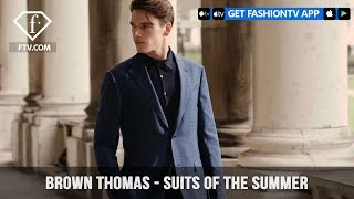 Brown Thomas Experience the Extraordinary Suits Of The Summer | FashionTV | FTV