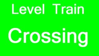 Level Train Crossing