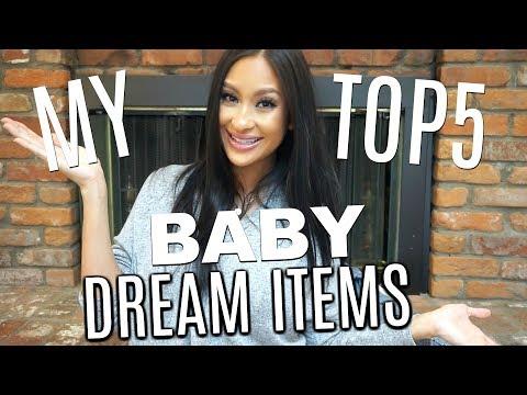 My Top 5 DREAM Baby Items