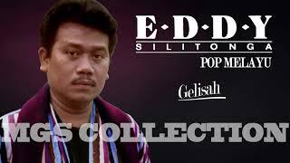 Eddy Silitonga - Gelisah (Pop Melayu)