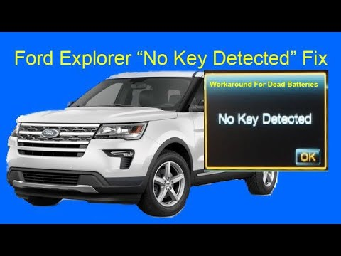 Ford Explorer No Key Detected Fix Workaround For Dead Batteries