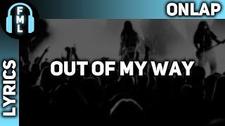 Скачать Onlap Out Of My Way Lyrics