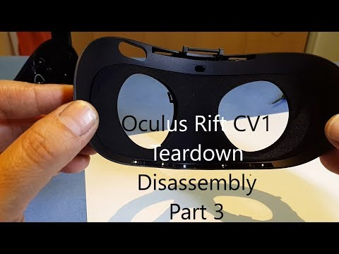 Oculus Rift CV1 Teardown Disassembly How To Part 3