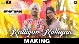 Kalliyan Kulliyan   Making | Super Singh | Diljit Dosanjh & Sonam Bajwa | Jatinder Shah