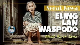 Download Lagu PRINSIP URIP JAWA ☑ ELING LAN WASPODO [ Serat Jawa ] Wejangan Pitutur Luhur: Mbah Buyut Senen mp3