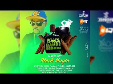 Yankey Boy - Black Magic (Bwa Bande Riddim) 2018 Soca