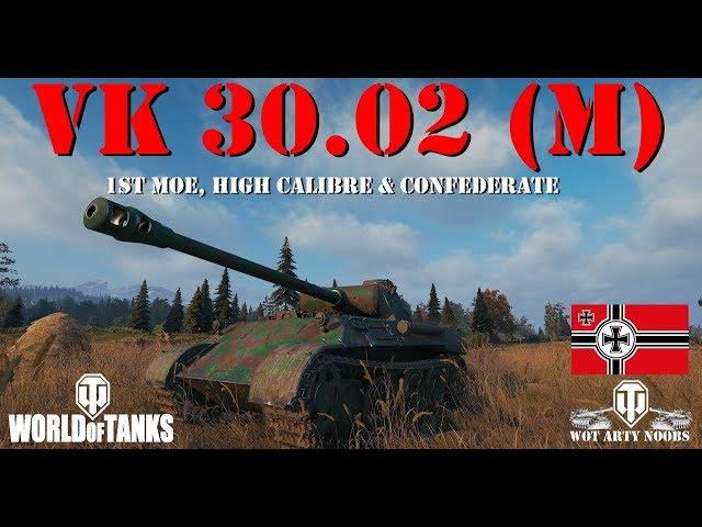 VK 30 02 (M) - 1st MOE, High Calibre & Confederate - YouTube