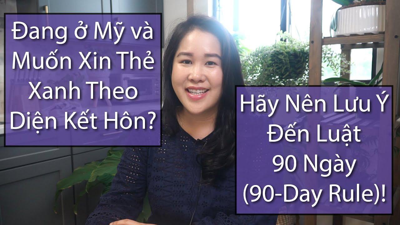 Đang ở Mỹ và Muốn Xin Thẻ Xanh Theo Diện Kết Hôn? Hãy Nên Lưu Ý Đến Luật 90 Ngày (90-Day Rule)!