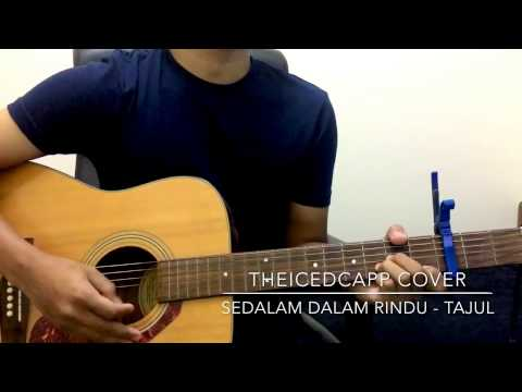 TAJUL Sedalam Dalam Rindu - TheIcedCapp Cover + easy chords