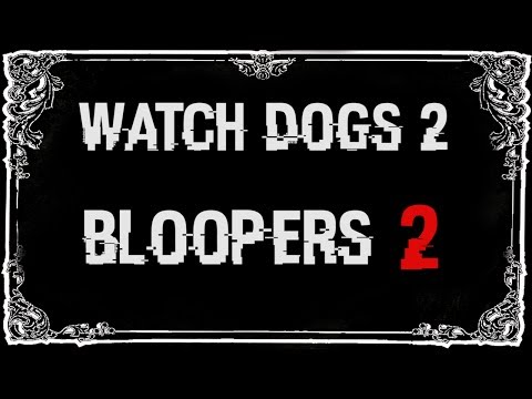 Watch Dogs 2 - Bloopers, Glitches & Silly Stuff 2