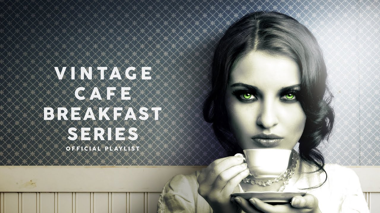 Vintage Café Breakfast Time Series - Lounge Music 2020