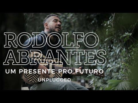 Rodolfo Abrantes | Um Presente Pro Futuro (Unplugged)