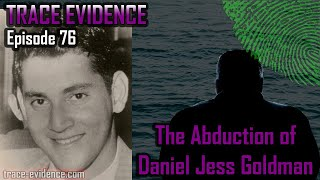 076 - The Abduction of Daniel Jess Goldman