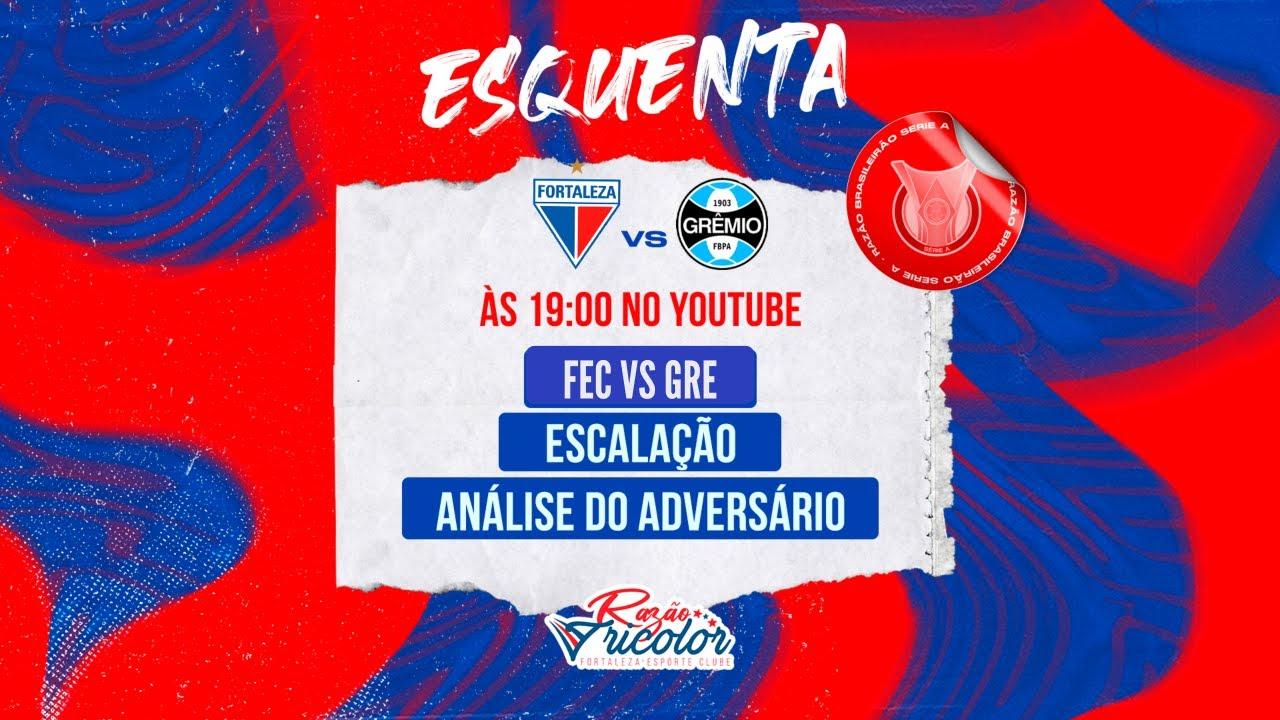 ESQUENTA - FORTALEZA VS GRÊMIO - BRASILEIRÃO 26ª RODADA