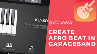 🔥🔥MAKING AFROBEAT IN GARAGEBAND FOR IOS WITH STOCK SOUNDS (for life by Runtown)   Special Episode