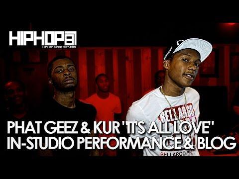 Phat Geez & Kur - It's All Love (In-Studio Performance & Blog)