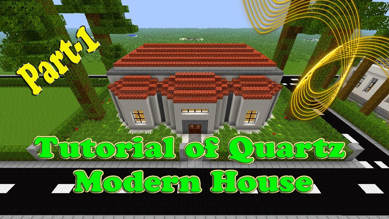 Minecraft utorial of Quartz Modern House Part-1 - Youube - ^