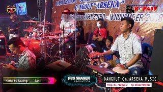 Karna Su Sayang - Santi Dangdut Om. ARSEKA MUSIC // ARS AUDIO SOUND  SYSTEM // HVS SRAGEN