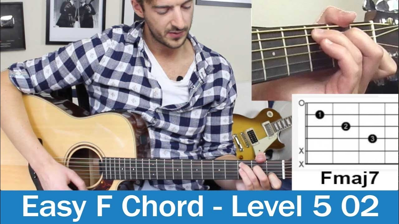 Easy F Chord Guitar Lesson Fmaj7 On Guitar Beginners Course Level 5