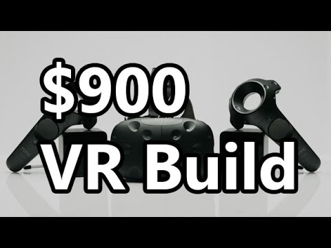 VR System Build Guide Spring 2016: Budget Cost of $900