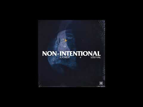 K. FOREST - NON-INTENTIONAL Feat. LOU VAL (Official Audio)