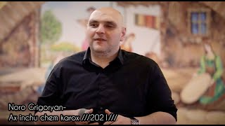 Noro Grigoryan-Ax inchu chem karox qez moranal ///2021/// Part 2