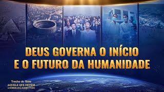 """Música gospel """"Aquele que detém a soberania sobre tudo"""" Clipe 2 - Deus governa o início e o futuro da humanidade"""
