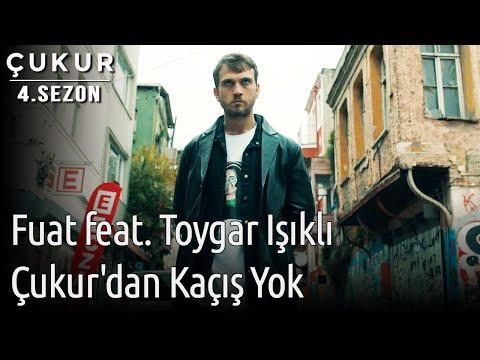 Fuat feat. Toygar Işıklı - Çukur'dan Kaçış Yok (Çukur Dizi Müziği)