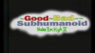 Class of Nuke 'Em High 3: The Good, the Bad and the Subhumanoid (1994) -Trailer