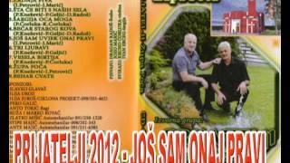 PRIJATELJI 2012 (Jozo i Švabo) - JOŠ SAM ONAJ PRAVI