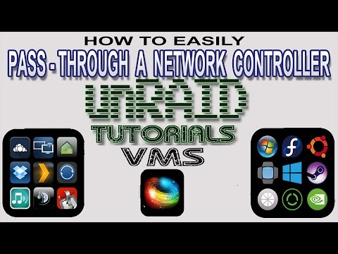 GUIDE*** Passing Through Network Controllers to unRAID 6 Virtual