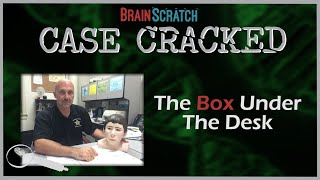 Case Cracked: The Box Under The Desk