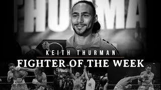 Fighter Of The Week: Keith Thurman