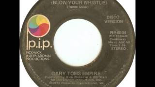 Gary Toms Empire - 7-6-5-4-3-2-1 (Blow Your Whistle)