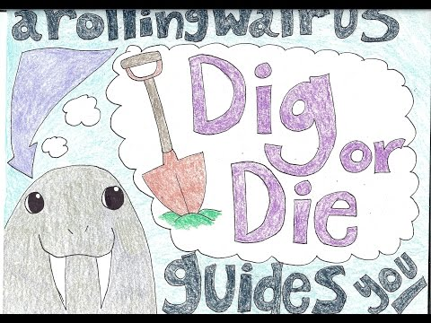 ARollingWalrus guides you: Dig or Die (Part 9 - WHERE'S THE COAL?!)